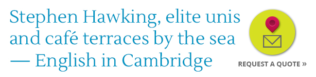 LISA-language-travel-language-courses-abroad-stephen-hawking-elite-unis-cafe-terraces-by-the-sea-Cambridge